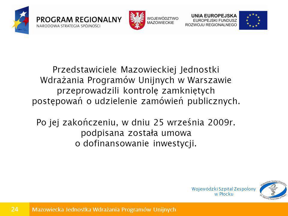 24 Mazowiecka Jednostka Wdrażania Programów Unijnych Przedstawiciele Mazowieckiej Jednostki Wdrażania Programów Unijnych w Warszawie przeprowadzili ko