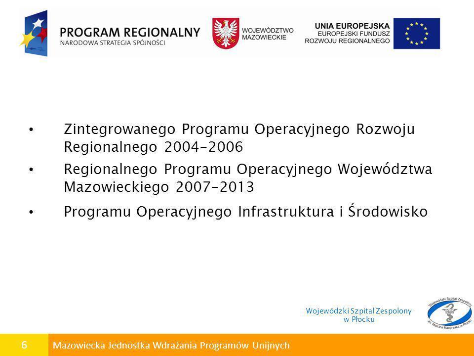 47 Mazowiecka Jednostka Wdrażania Programów Unijnych Całkowita wartość Projektu 7.406.744,42 PLN Dofinansowanie z EFRR 6.138.470,00 PLN Na pozostałą kwotę Szpital posiada promesę zabezpieczenia środków finansowych z budżetu Województwa Mazowieckiego.
