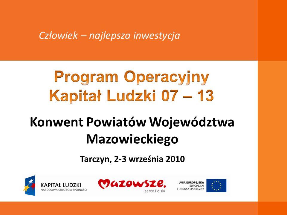 Konwent Powiatów Województwa Mazowieckiego Tarczyn, 2-3 września 2010 Człowiek – najlepsza inwestycja