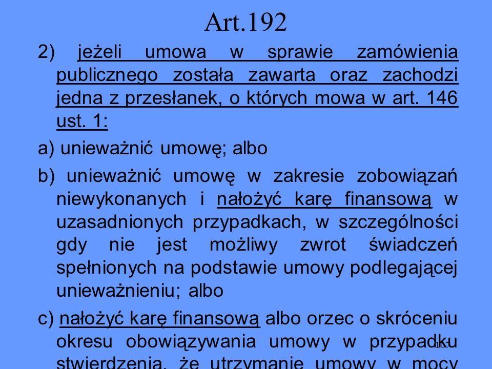 107 Art.192 2) jeżeli umowa w sprawie zamówienia publicznego została zawarta oraz zachodzi jedna z przesłanek, o których mowa w art. 146 ust. 1: a) un