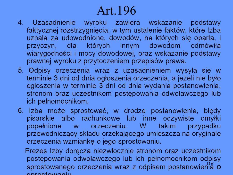 116 Art.196 4. Uzasadnienie wyroku zawiera wskazanie podstawy faktycznej rozstrzygnięcia, w tym ustalenie faktów, które Izba uznała za udowodnione, do