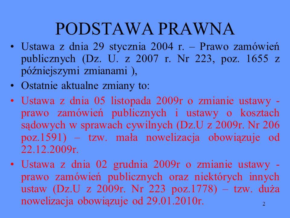 3 NOWE AKTY WYKONAWCZE Rozporządzenie Prezesa Rady Ministrów z dnia 30.12.2009r w sprawie rodzaju dokumentów, jakich może żądać zamawiający od wykonawcy, oraz form, w jakich te dokumenty mogą być składane ( Dz.U z 2009r Nr 226 poz.1817 ) Rozporządzenie Prezesa Rady Ministrów z dnia 28.01.2010r w sprawie wykazu usług o charakterze priorytetowym i niepriorytetowym ( Dz.U z 2010r Nr 12 poz.68 ) Rozporządzenie Prezesa Rady Ministrów z dnia 28.01.2010r w sprawie wzorów ogłoszeń zamieszczanych w Biuletynie Zamówień Publicznych ( Dz.U z 2010r Nr 12 poz.69 ) Rozporządzenie Prezesa Rady Ministrów z dnia 15.03.2010r w sprawie wysokości i sposobu pobierania wpisu od odwołania oraz rodzajów kosztów w postępowaniu odwoławczym i sposobu ich rozliczania ( Dz.U z 2010r Nr 41 poz.238 ) Rozporządzenie Prezesa Rady Ministrów z dnia 22.03.2010r w sprawie regulaminu postępowania przy rozpoznawaniu odwołań ( Dz.U z 2010r Nr 48 poz.280 )