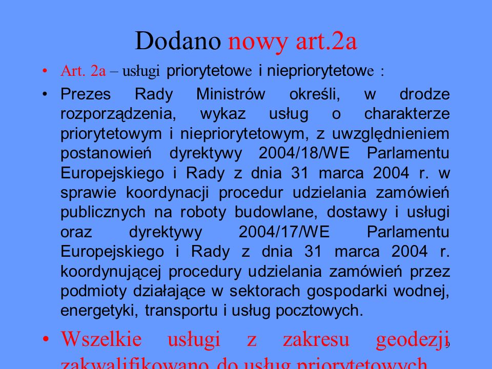 40 Zmiany w Art.67 Zmieniono treść ust.3 na Przepisu ust.