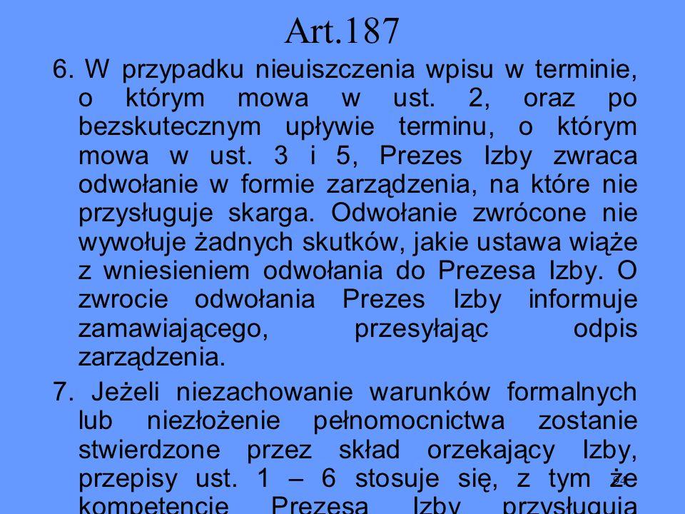 94 Art.187 6. W przypadku nieuiszczenia wpisu w terminie, o którym mowa w ust. 2, oraz po bezskutecznym upływie terminu, o którym mowa w ust. 3 i 5, P