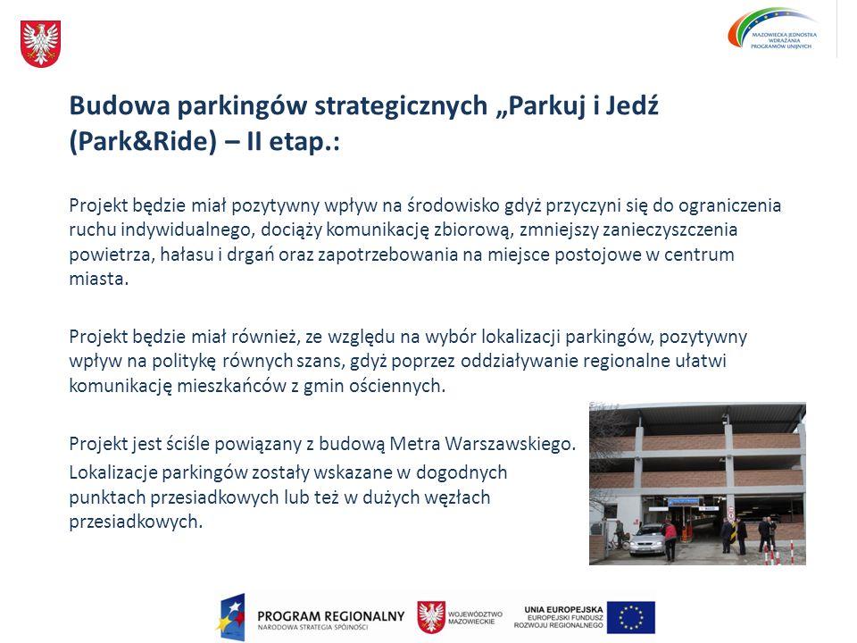 Budowa parkingów strategicznych Parkuj i Jedź (Park&Ride) – II etap.: Projekt będzie miał pozytywny wpływ na środowisko gdyż przyczyni się do ogranicz