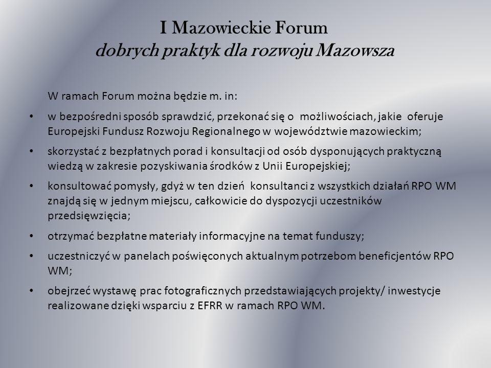 I Mazowieckie Forum dobrych praktyk dla rozwoju Mazowsza W ramach Forum można będzie m.
