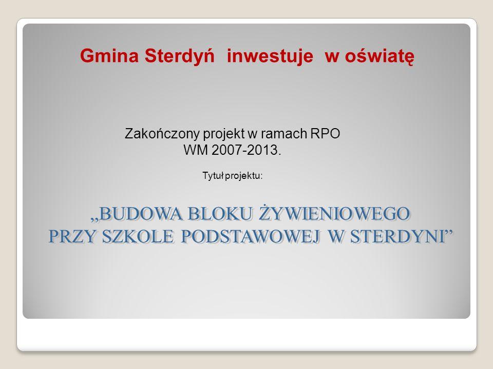Zakończony projekt w ramach RPO WM 2007-2013. Tytuł projektu: Gmina Sterdyń inwestuje w oświatę