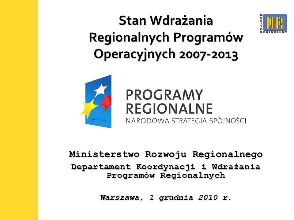 1 Stan Wdrażania Regionalnych Programów Operacyjnych 2007-2013 Ministerstwo Rozwoju Regionalnego Departament Koordynacji i Wdrażania Programów Regionalnych Warszawa, 1 grudnia 2010 r.