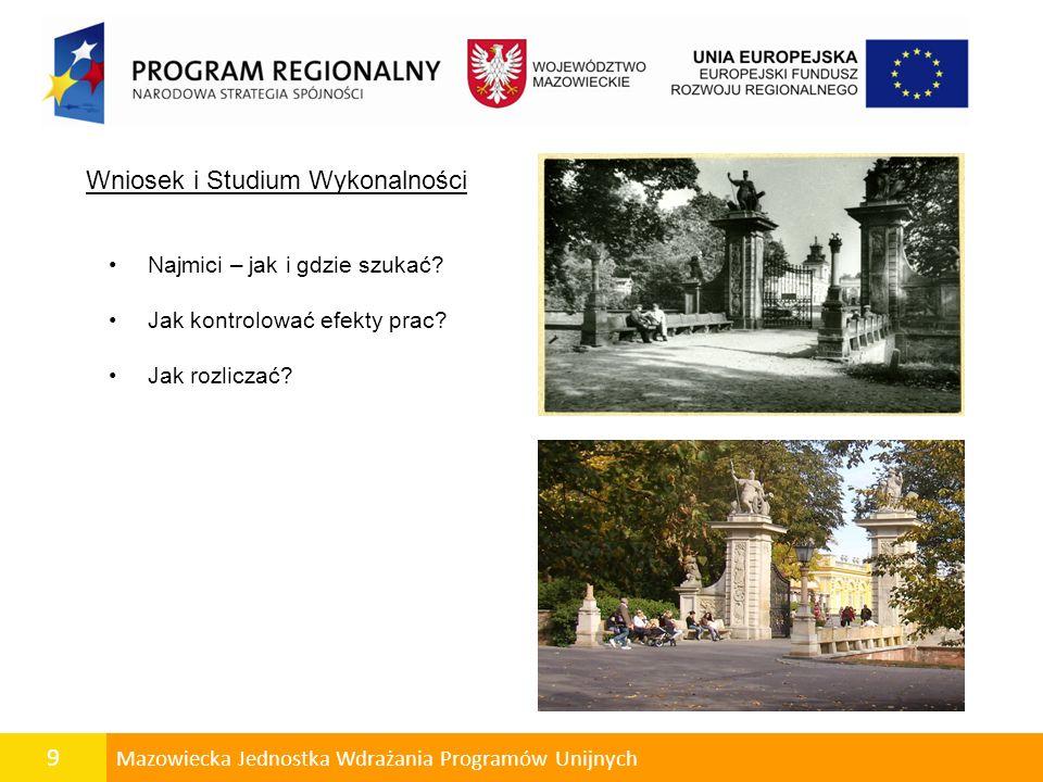 9 Mazowiecka Jednostka Wdrażania Programów Unijnych Wniosek i Studium Wykonalności Najmici – jak i gdzie szukać.