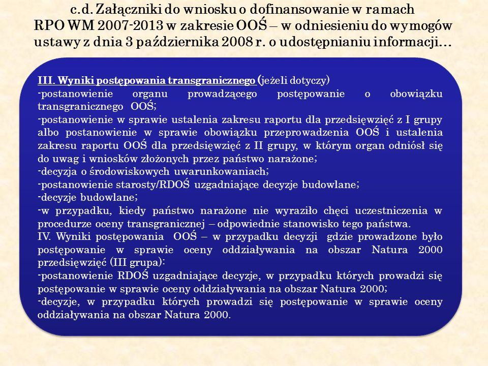 c.d. Załączniki do wniosku o dofinansowanie w ramach RPO WM 2007-2013 w zakresie OOŚ – w odniesieniu do wymogów ustawy z dnia 3 października 2008 r. o