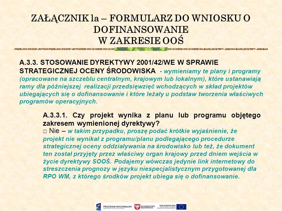 ZAŁĄCZNIK la – FORMULARZ DO WNIOSKU O DOFINANSOWANIE W ZAKRESIE OOŚ A.3.3. STOSOWANIE DYREKTYWY 2001/42/WE W SPRAWIE STRATEGICZNEJ OCENY ŚRODOWISKA -