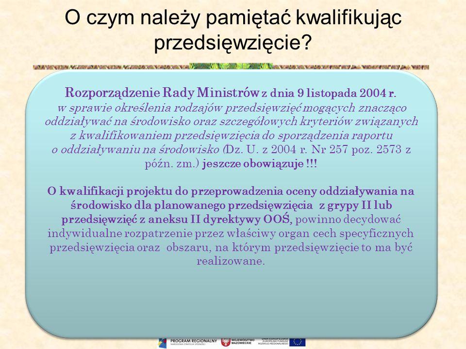 O czym należy pamiętać kwalifikując przedsięwzięcie? Rozporządzenie Rady Ministrów z dnia 9 listopada 2004 r. w sprawie określenia rodzajów przedsięwz