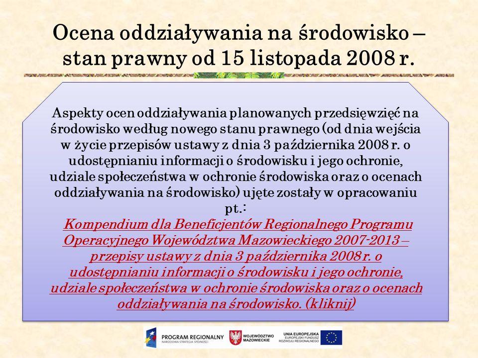 Ocena oddziaływania na środowisko – stan prawny od 15 listopada 2008 r. Aspekty ocen oddziaływania planowanych przedsięwzięć na środowisko według nowe