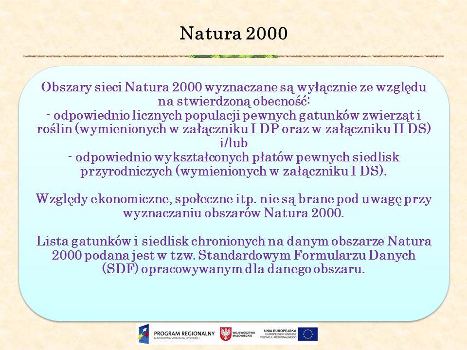 Natura 2000 Obszary sieci Natura 2000 wyznaczane są wyłącznie ze względu na stwierdzoną obecność: - odpowiednio licznych populacji pewnych gatunków zw