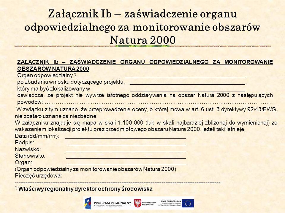 Załącznik Ib – zaświadczenie organu odpowiedzialnego za monitorowanie obszarów Natura 2000 ZAŁĄCZNIK lb – ZAŚWIADCZENIE ORGANU ODPOWIEDZIALNEGO ZA MON