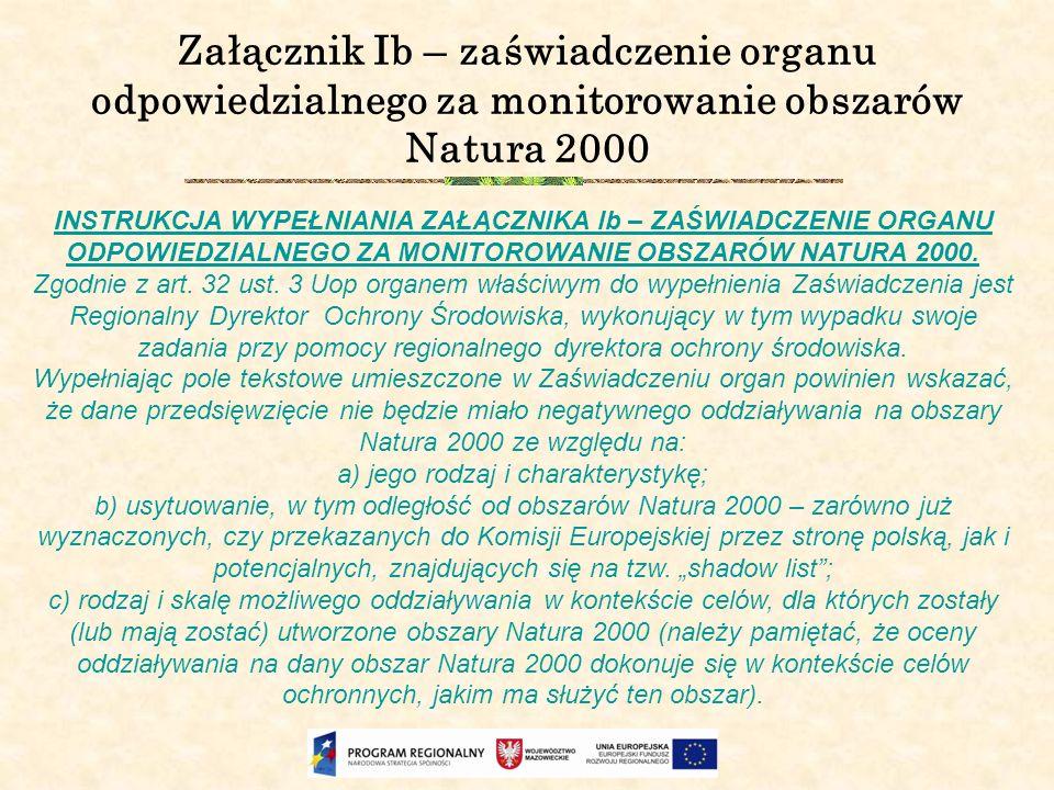 Załącznik Ib – zaświadczenie organu odpowiedzialnego za monitorowanie obszarów Natura 2000 INSTRUKCJA WYPEŁNIANIA ZAŁĄCZNIKA lb – ZAŚWIADCZENIE ORGANU