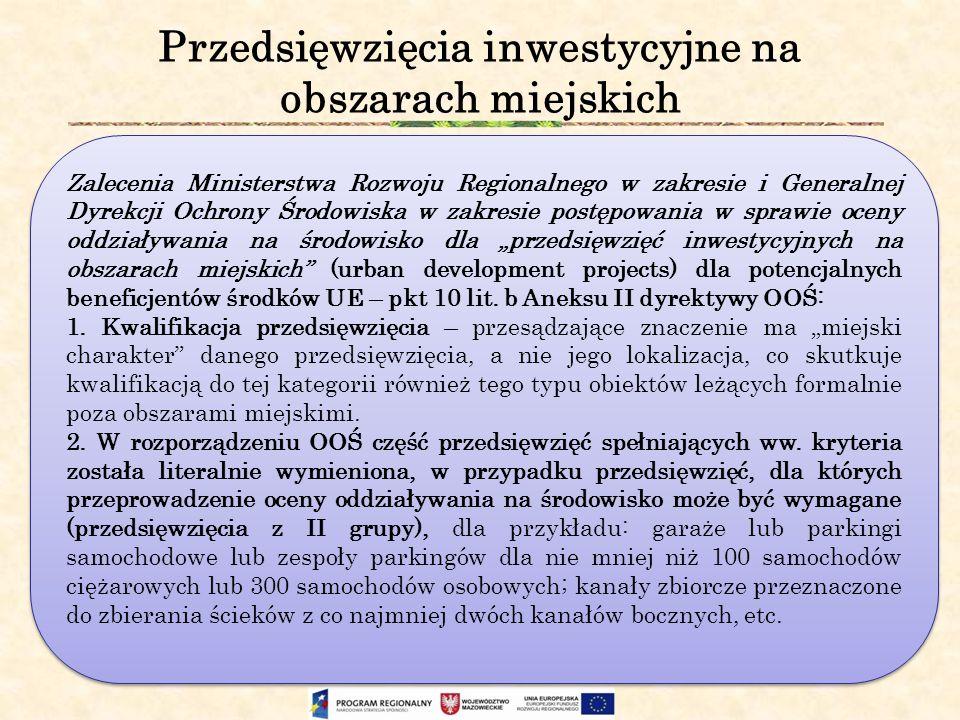 Przedsięwzięcia inwestycyjne na obszarach miejskich Zalecenia Ministerstwa Rozwoju Regionalnego w zakresie i Generalnej Dyrekcji Ochrony Środowiska w