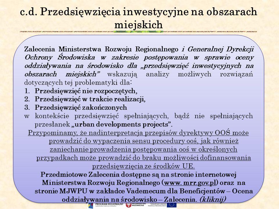 c.d. Przedsięwzięcia inwestycyjne na obszarach miejskich Zalecenia Ministerstwa Rozwoju Regionalnego i Generalnej Dyrekcji Ochrony Środowiska w zakres