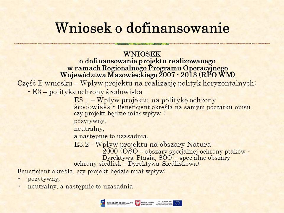 Wniosek o dofinansowanie WNIOSEK o dofinansowanie projektu realizowanego w ramach Regionalnego Programu Operacyjnego Województwa Mazowieckiego 2007 -