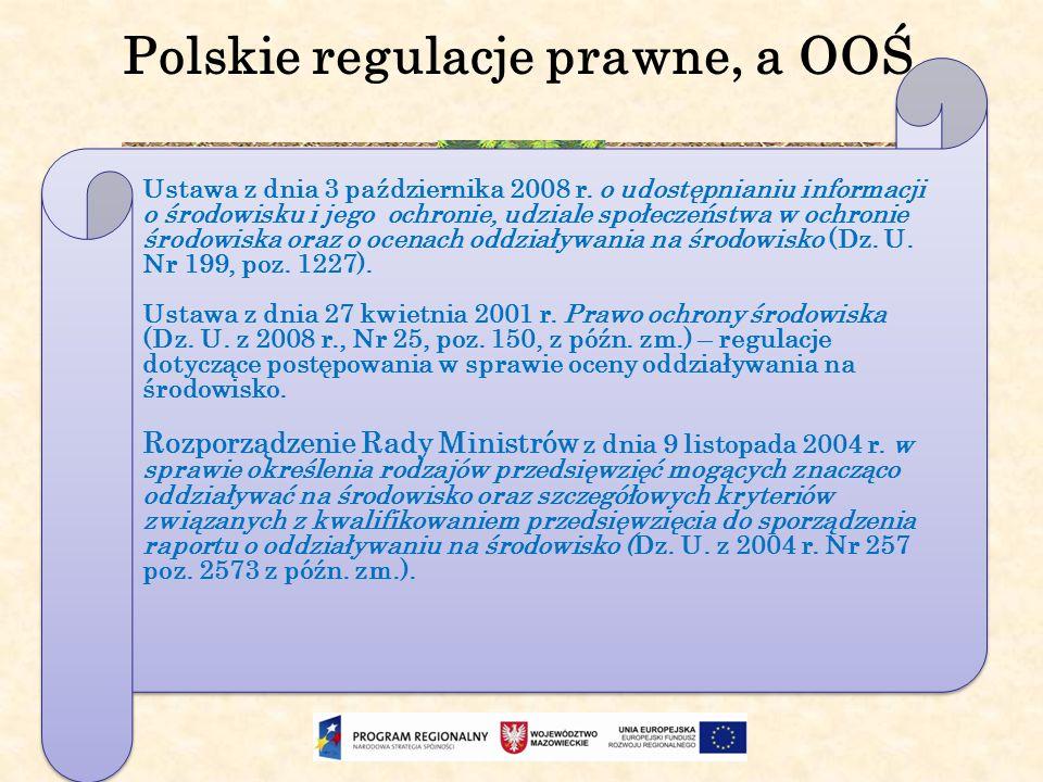 Polskie regulacje prawne, a OOŚ Ustawa z dnia 3 października 2008 r. o udostępnianiu informacji o środowisku i jego ochronie, udziale społeczeństwa w