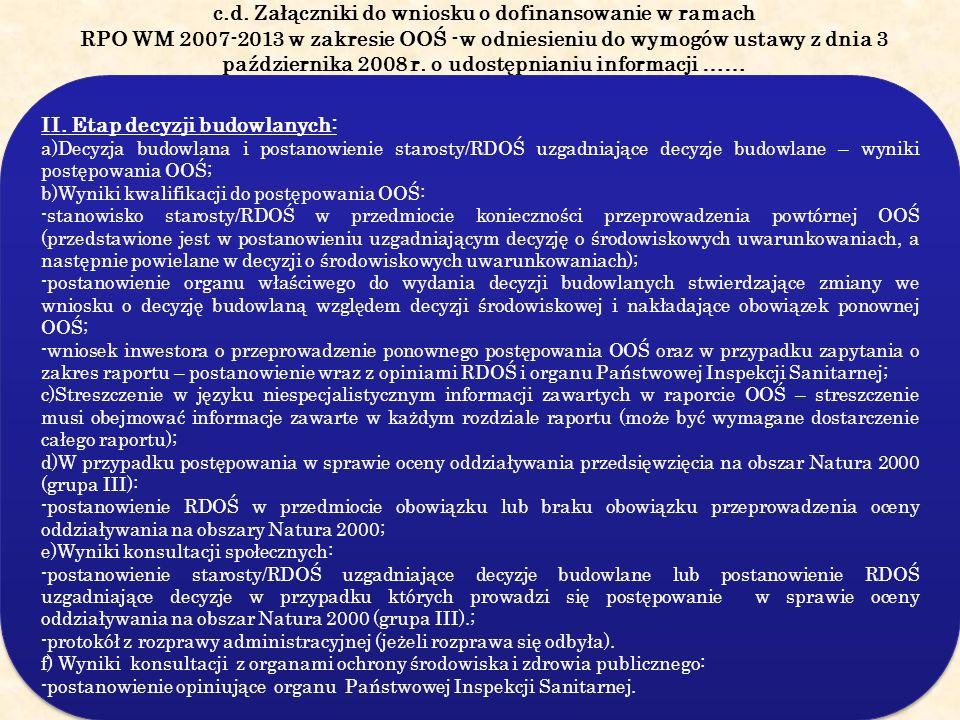 c.d. Załączniki do wniosku o dofinansowanie w ramach RPO WM 2007-2013 w zakresie OOŚ -w odniesieniu do wymogów ustawy z dnia 3 października 2008 r. o