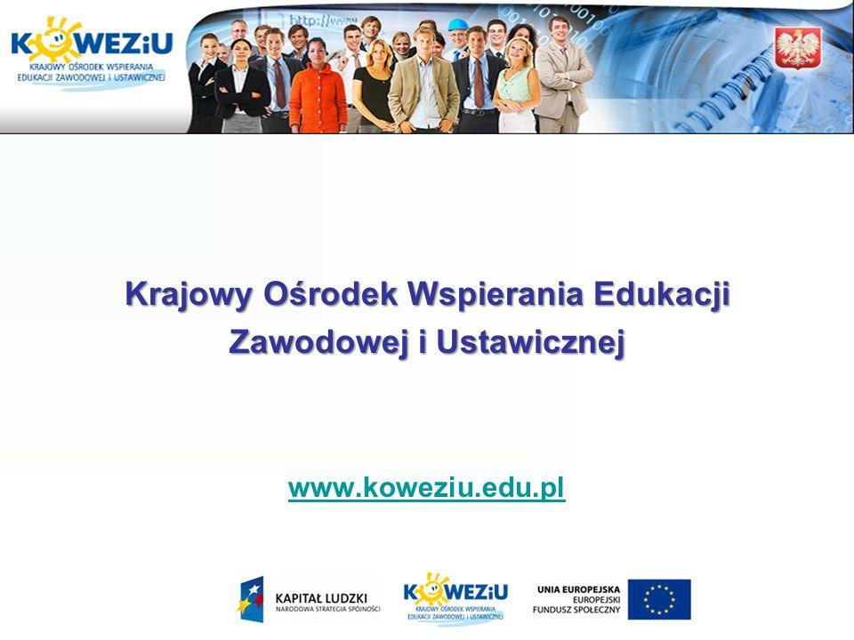 Krajowy Ośrodek Wspierania Edukacji Zawodowej i Ustawicznej www.koweziu.edu.pl
