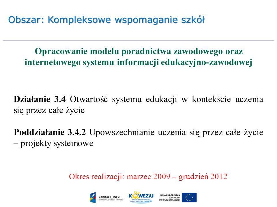 Opracowanie modelu poradnictwa zawodowego oraz internetowego systemu informacji edukacyjno-zawodowej Działanie 3.4 Otwartość systemu edukacji w kontek