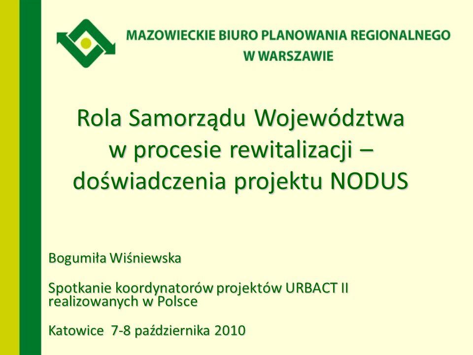 BRAK KOORDYNACJI POLITYKI REWITALIZACYJNEJ W REGIONIE Brak współpracy między aktorami na poziomie lokalnym Brak ram prawnych (ustaw) w zakresie rewitalizacji Brak organów zajmujących się rewitalizacją na poziomie regionalnym Ograniczone środki na projekty rewitalizacyjne w budżetach gmin Niski poziom wiedzy władz lokalnych na temat rewitalizacji (brak specjalistów) Słabe zainteresowanie gmin w tworzeniu polityki rewitalizacyjnej Skala projektów uzależniona od możliwości finansowych Podporządkowanie LPR-ów pod fundusze UE Projekty zapisane w LPR-ach są w głównie modernizacyjno - remontowe Upolitycznienie działań władz lokalnych (kadencyjność działań władz) Mała skala oddziaływania projektów Słaba jakość LPR-ów Nieefektywne wykorzystanie pieniędzy na projekty rewitalizacyjne Rozproszenie realizowanych projektów rewitalizacyjnych Brak komplementarności projektów Brak kompleksowych projektów rewitalizacyjnych Brak informacji na temat potrzeb rewitalizacyjnych w regionie