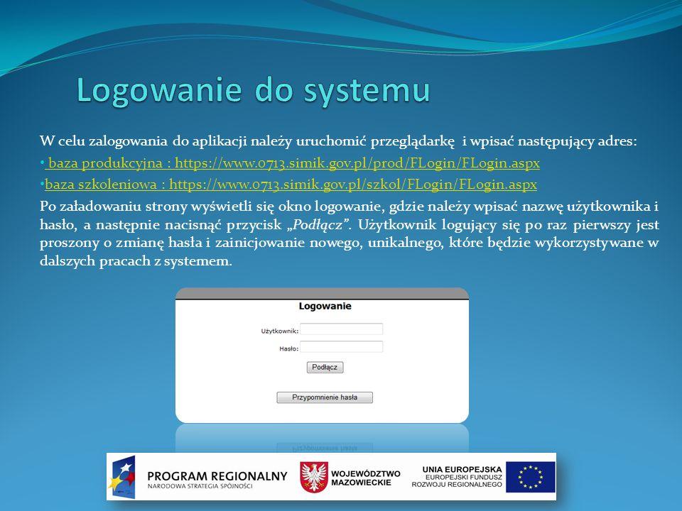 W celu zalogowania do aplikacji należy uruchomić przeglądarkę i wpisać następujący adres: baza produkcyjna : https://www.0713.simik.gov.pl/prod/FLogin