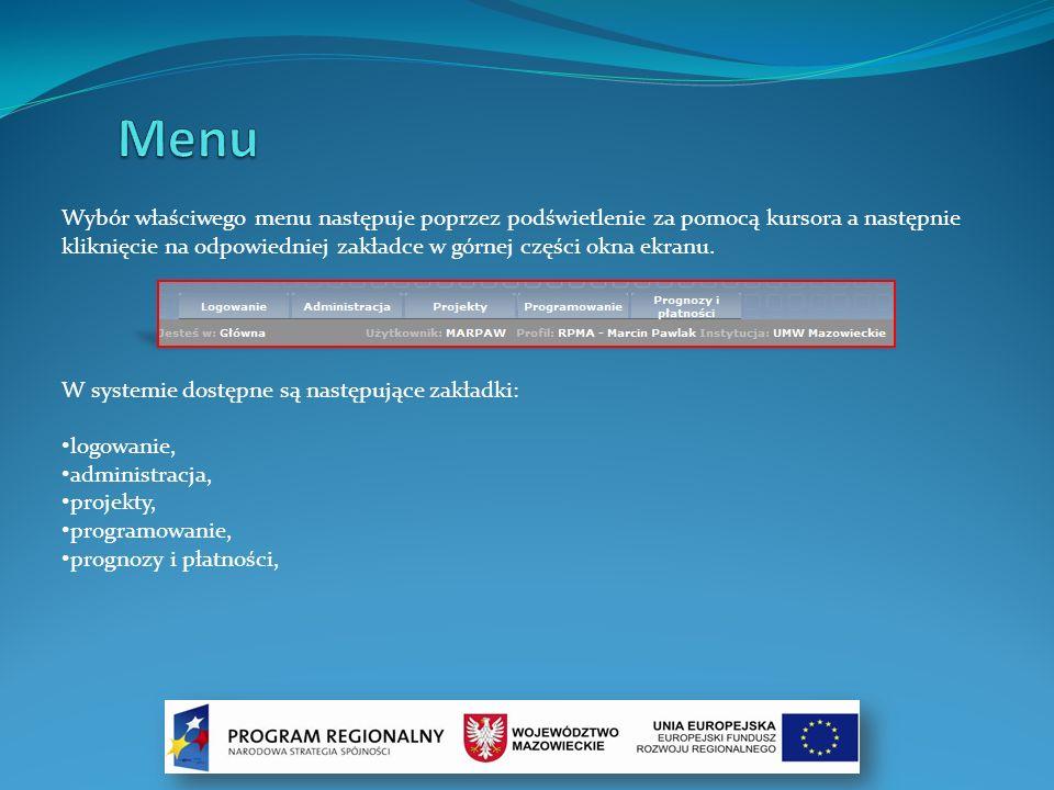 Wybór właściwego menu następuje poprzez podświetlenie za pomocą kursora a następnie kliknięcie na odpowiedniej zakładce w górnej części okna ekranu. W