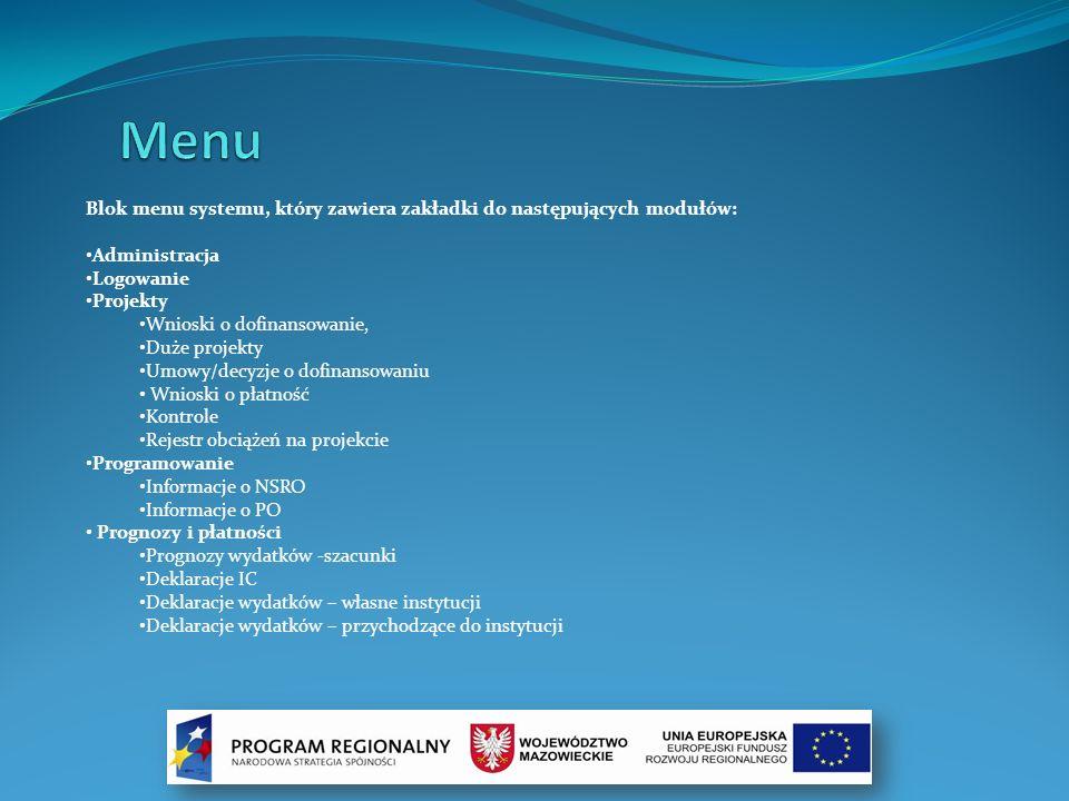Blok menu systemu, który zawiera zakładki do następujących modułów: Administracja Logowanie Projekty Wnioski o dofinansowanie, Duże projekty Umowy/dec