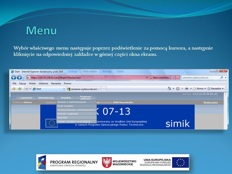 Wybór właściwego menu następuje poprzez podświetlenie za pomocą kursora, a następnie kliknięcie na odpowiedniej zakładce w górnej części okna ekranu.