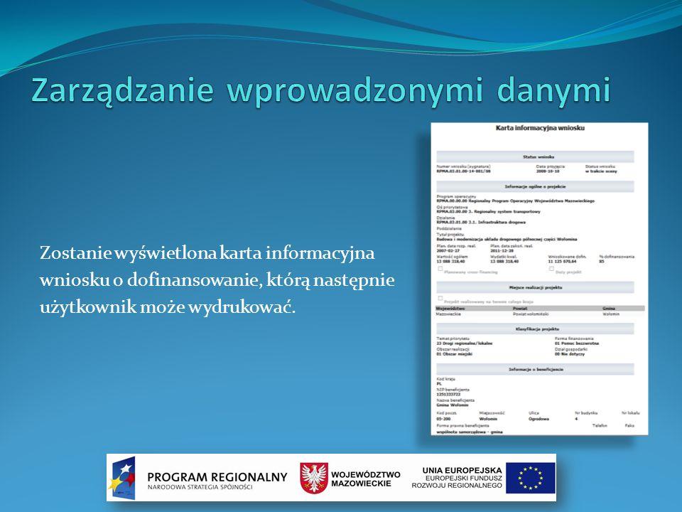 Zostanie wyświetlona karta informacyjna wniosku o dofinansowanie, którą następnie użytkownik może wydrukować.