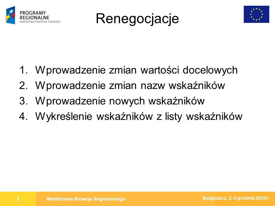 Ministerstwo Rozwoju Regionalnego3 Bydgoszcz, 2-3 grudnia 2010 r.