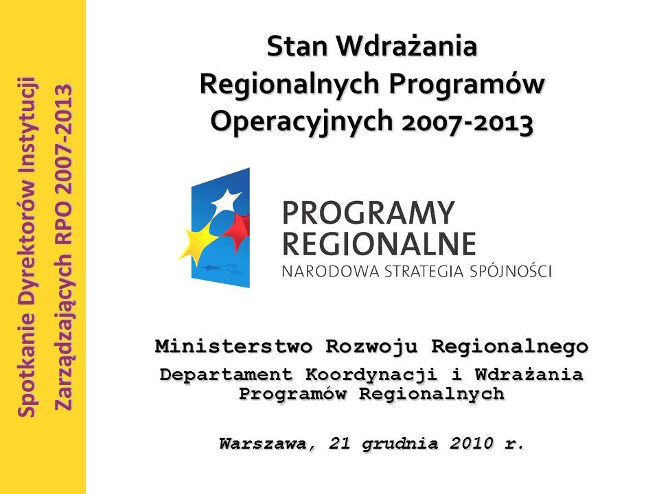 1 Stan Wdrażania Regionalnych Programów Operacyjnych 2007-2013 Ministerstwo Rozwoju Regionalnego Departament Koordynacji i Wdrażania Programów Regionalnych Warszawa, 21 grudnia 2010 r.