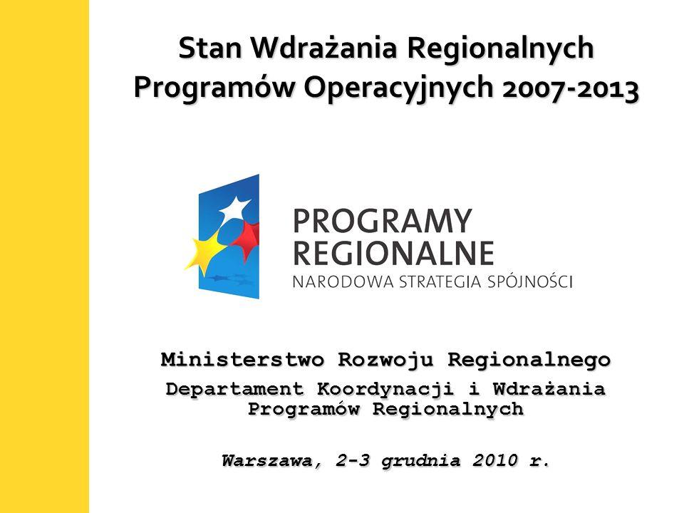 1 Stan Wdrażania Regionalnych Programów Operacyjnych 2007-2013 Ministerstwo Rozwoju Regionalnego Departament Koordynacji i Wdrażania Programów Regionalnych Warszawa, 2-3 grudnia 2010 r.