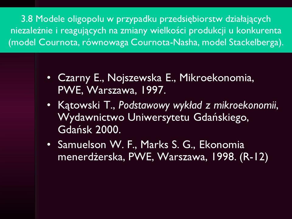 3.8 Modele oligopolu w przypadku współpracy przedsiębiorstw (kartel, zmowy, przywództwo cenowe firmy dominującej, dylemat więźnia).