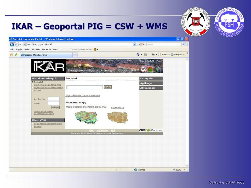 IKAR – Geoportal PIG = CSW + WMS Ustroń :: 30.05.2008