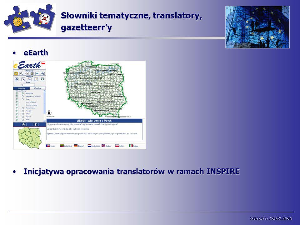INSPIRE eEartheEarth Inicjatywa opracowania translatorów w ramach INSPIREInicjatywa opracowania translatorów w ramach INSPIRE Słowniki tematyczne, tra
