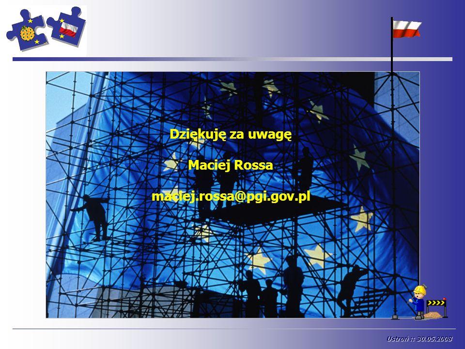 END Dziękuję za uwagę Maciej Rossa maciej.rossa@pgi.gov.pl Ustroń :: 30.05.2008