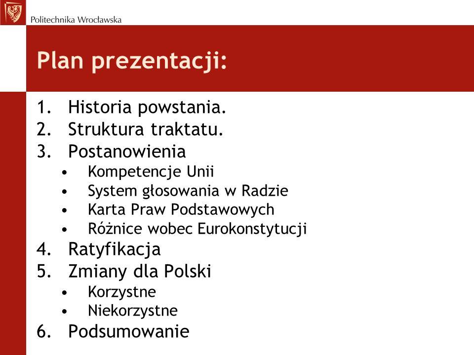 Zmiany niekorzystne dla Polski System instytucjonalny i parlamenty narodowe Skład Komisji Europejskiej