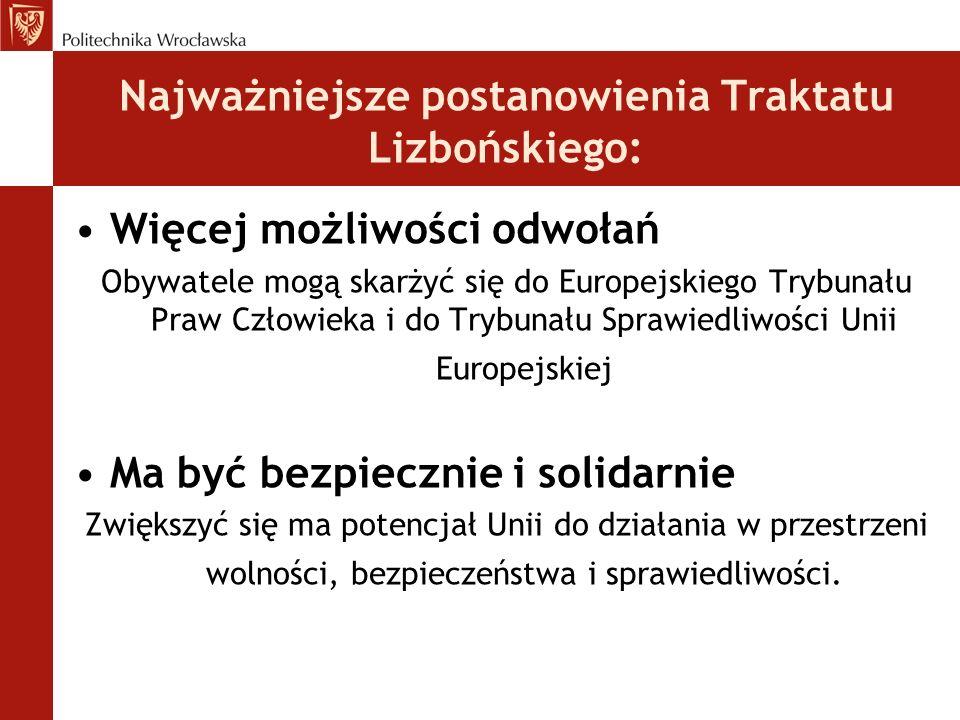 Najważniejsze postanowienia Traktatu Lizbońskiego: Więcej możliwości odwołań Obywatele mogą skarżyć się do Europejskiego Trybunału Praw Człowieka i do