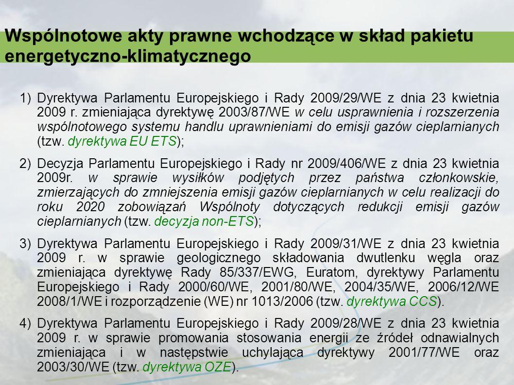 1)Dyrektywa Parlamentu Europejskiego i Rady 2009/29/WE z dnia 23 kwietnia 2009 r. zmieniająca dyrektywę 2003/87/WE w celu usprawnienia i rozszerzenia