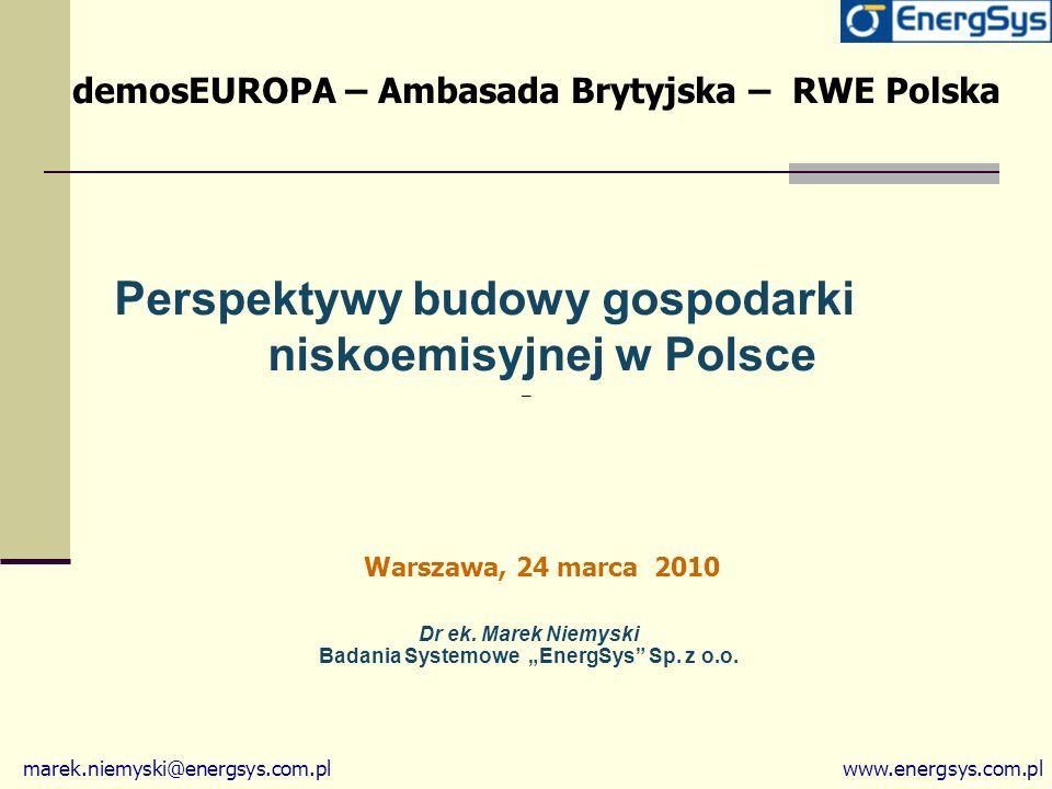 Dr ek. Marek Niemyski Badania Systemowe EnergSys Sp. z o.o. marek.niemyski@energsys.com.plwww.energsys.com.pl Perspektywy budowy gospodarki niskoemisy