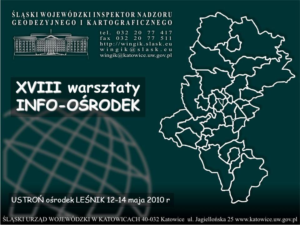 XVIII INFO-OŚRODEK XVIII warsztaty INFO-OŚRODEK USTROŃ ośrodek LEŚNIK 12-14 maja 2010 r