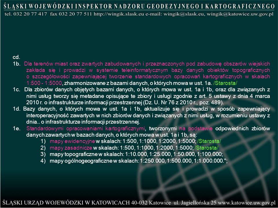 cd. 1b. Dla terenów miast oraz zwartych zabudowanych i przeznaczonych pod zabudowę obszarów wiejskich zakłada się i prowadzi w systemie teleinformatyc