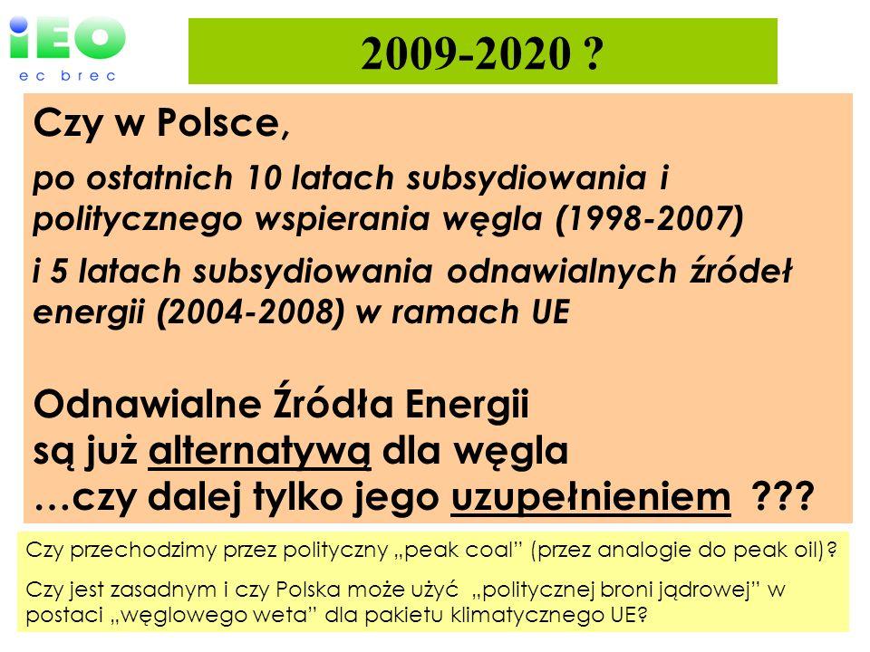 2009-2020 ? Czy w Polsce, po ostatnich 10 latach subsydiowania i politycznego wspierania węgla (1998-2007) i 5 latach subsydiowania odnawialnych źróde