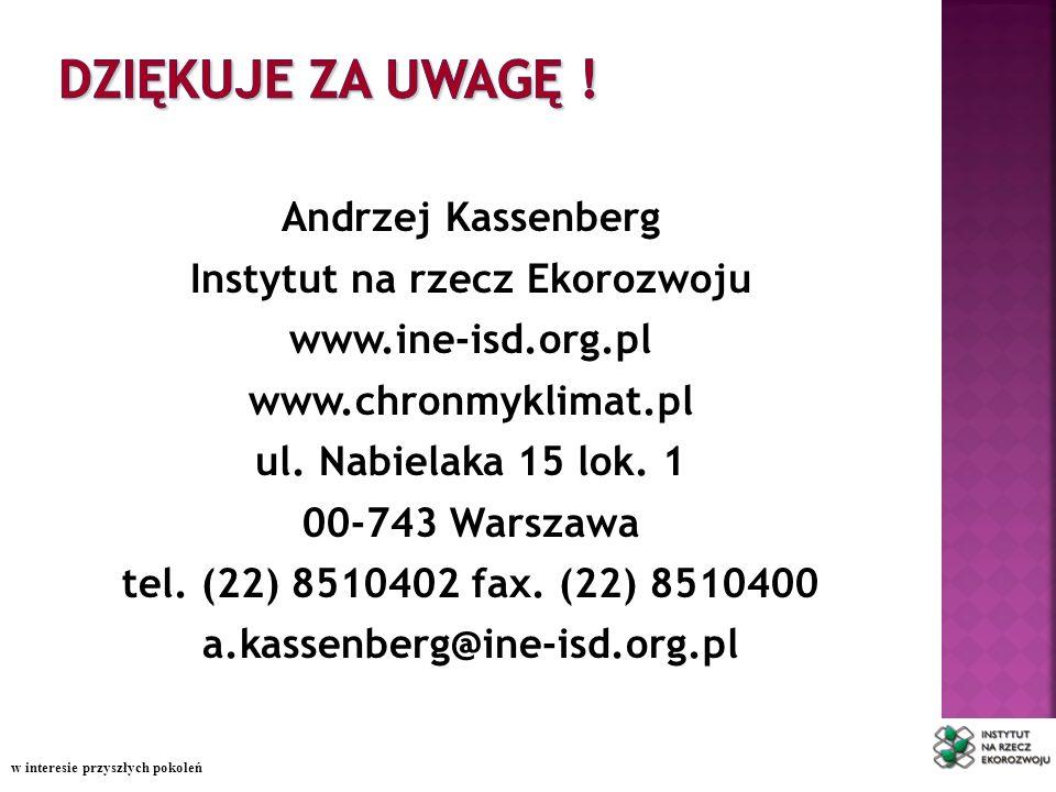 Andrzej Kassenberg Instytut na rzecz Ekorozwoju www.ine-isd.org.pl www.chronmyklimat.pl ul.