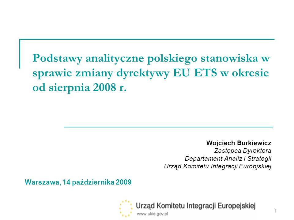 2 Punkt wyjścia Impact assessment KE Ale rozbieżny z: Prognozami ceny uprawnienia do emisji wykonanymi przez zachodnie banki Oceną skutków wdrożenia pakietu wykonaną przez PKEE