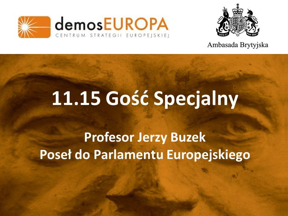 11.15 Gość Specjalny Profesor Jerzy Buzek Poseł do Parlamentu Europejskiego
